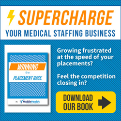 Supercharge your medical staffing business: Download Winning the Placement Race