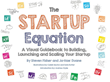 The Startup Equation: A Visual Guidebook to Building Your Startup (Cover)