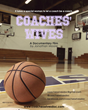 "Acclaimed Documentary Film On ""Coaches' Wives"" Debuts Online Release"