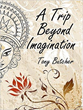 "A Teacher's Search for Spiritualism Makes for Powerful Reading in the New Book ""A Trip Beyond Imagination"""