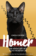 Homer: The Ninth Life of a Blind Wonder Cat - A Compelling New Book from Bestselling Author Gwen Cooper Explores Important Issues about Caring for Ailing Pets
