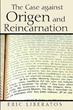 Author challenges condemnation of Origen, reincarnation