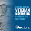 How to Mentor Veterans at Work - A New Webinar Hosted by Prositions
