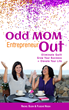 Co-Authors Demote Phrase 'Mom Entrepreneur' in New Book, Available Feb. 2