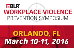 2016 BLR Workplace Violence Prevention Symposium