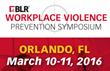 BLR Announces the 2016 Workplace Violence Prevention Symposium to Help Employers Minimize Office Threats and Legal Risks