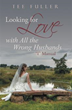 Tee Fuller Announces Debut Book, 'Looking for Love with All the Wrong Husbands'