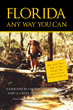 "Steven Sheridan's New Book ""Florida Any Way You Can"" is a Philosophical, In-depth Work of Adventure, Understanding and the Meaning of Life"