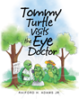"Raiford H. Adams Jr.'s new book ""Tommy Turtle Visits the Eye Doctor"" is an encouraging, warm-hearted children's book."