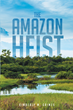 "Kimberly M. Grimes's new book ""The Amazon Heist"" is a suspenseful and entertaining work of adventure, mystery and culture."