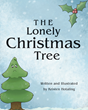 "Kristen Hotaling's New Book ""The Lonely Christmas Tree"" Is a Creatively Crafted and Vividly Illustrated Journey into the Imagination"