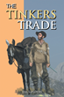 "Jim Sanders's Latest Book ""The Tinkers Trade"" Is a Sprightly and Fast-Paced Adventure That Follows a Master Tinker and His Stalwart Companion, a Mule Named Sonja"