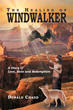 "Donald L. Chadd's New Book ""The Healing of Windwalker A Story of Love, Hate and Redemption"" is a Telling and Emotional Work About Religion, Self-Identity and Forgiveness"