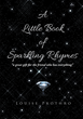 "Louise Prothro's New Book ""A Little Book of Sparkling Rhymes"" is a Creatively Crafted and Rhythmically Illustrated Journey Into the Art of Poetry"