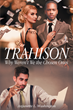 "Anjunette L. Washington's New Book ""Trahison Why Weren't We the Chosen Ones"" Is a Breathtaking, Romance That Delves into the Mayhem and Enigma of Love, Loss and Life"