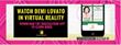 Watch Demi Lovato In Virtual Reality
