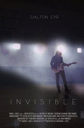 "Dalton Cyr's ""Invisible"" Music Film Poster"