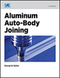 New SAE International Book Examines Fusing Aluminum in Multi-Material Lightweight Vehicles