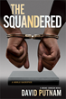 Oceanview Publishing Announces the Release of THE SQUANDERED by David Putnam
