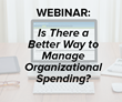 ExpenseWatch Hosts Webinar on A Better Way to Manage Organizational Spending