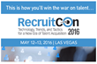 BLR® Presents RecruitCon 2016: Technology, Trends, and Tactics for a New Era of Talent Acquisition