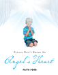 Faith Ford's New Book 'Please Don't Break An Angel's Heart' Is a Tear-Jerking Journey of a Boy Searching for Fatherly Love