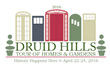 The Druid Hills Civic Association announces the 2016 Druid Hills Tour of Homes & Gardens and Makers Market, April 22-24, 2016.