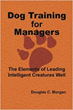 New Business Guide Helps Build Managerial Skills Through Dog Training