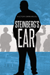 """Steinberg's Ear"", Victor Emmanuel's New Novel, is a Gripping Tale that will Keep the Reader on the Edge of their Seat and Holding their Breath Until the Very End"