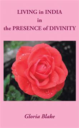 Gloria Blake Releases 'LIVING in INDIA in the PRESENCE of DIVINITY'