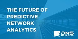 The Future of Predictive Network Analytics