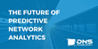 DNS Made Easy Shares Expert Opinion on the Future of Predictive Network Analytics