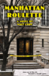 """Why is a New Novel as Good as Walt Cody's """"Manhattan Roulette"""" Being Published by a Small House Instead of a Big One?"""