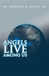 Dr. Franklin D. Battle, Sr, Explores Important Role of Angels in Humanity's Personal Lives