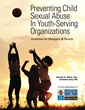 Security Expert's New Book 'Preventing Child Sexual Abuse in Youth-Serving Organizations' is Essential for Eliminating Risk