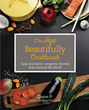 FoodTrients® Creator's New Cookbook – The Age Beautifully Cookbook – Is Now Available for Pre-Sale