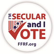'I'm Secular and I Vote' Nationwide Campaign Launched by Freedom from Religion Foundation to Engage Millions of Non-Religious Voters