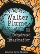 Walter Plume and the Dehydrated Imagination cover art.