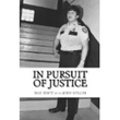 In Pursuit of Justice by Dan Hintz with John Spiller