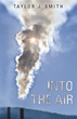 'Into the Air' Explores Environmental Issues, Chemical Industry Crimes
