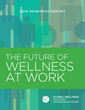 The Future of Wellness at Work Report Cover