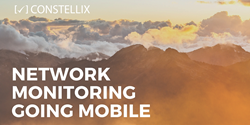 Network monitoring is moving to mobile