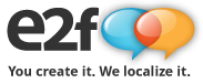 "e2f logo and motto: ""You create it. We localize it."""