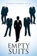 """Frederic Thomas Selak's New Book """"Empty Suits"""" is an Insightful Double Entendre Full of Action and Adventure"""
