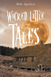 "Michael Aguilera's new book ""Wicked Little Tales"" is a bone-chilling, spine-tingling collection of short horror stories."