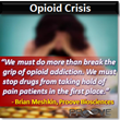 Presidential Candidates and Painkiller-Prescribing Doctors Urged to Become Soldiers in the War on Opioid Addiction