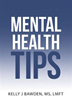 Kelly J Bawden, MS, LMFT, Offers Tips to Confront Mental Health