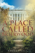 """Robert R. Sell's New Book """"A Place Called Brierwood"""" is a Captivating and Historical Journey into the Ancestry of a Family and an Estate"""