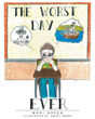 """Mori Green's New Book """"The Worst Day Ever"""" is a Creatively Crafted and Vividly Illustrated Window into the Imagination"""