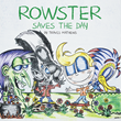 """Travis Mathews's New Book """"Rowster Saves the Day"""" is an Exhilarating Mystery for Children of All Ages"""